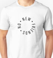 No New Friends (No Bad Days Parody) Unisex T-Shirt
