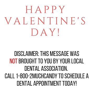 Valentine's Day Dental Chocolate Conspiracy  by DefianceDesigns