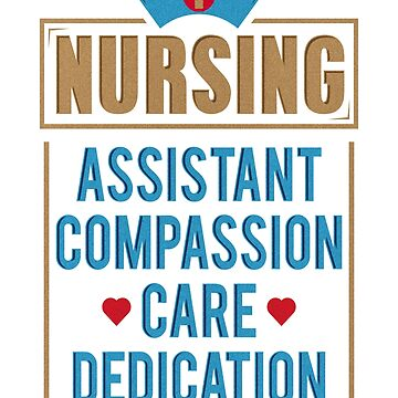 Nursing Assistant Compassion Care Dedication CNA Gifts For Nurses by arsdgibbons