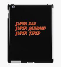 Super Dad Super Husband Super Tired Funny  iPad Case/Skin
