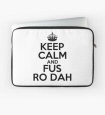 Keep calm and fus ro dah Laptop Sleeve