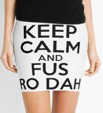 Keep calm and fus ro dah Mini Skirt