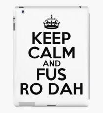 Keep calm and fus ro dah iPad Case/Skin