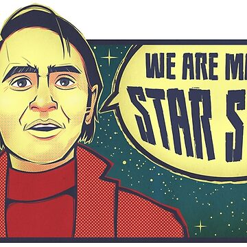 "Sagan Science Shirt ""We Are Made of Star Stuff"" Nerdy Inspirational Quote Shirts by kgullholmen"