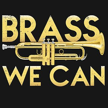 Brass We Can Marching Band T-Shirt Gift Idea by FabbyTees
