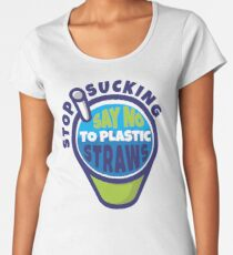 Stop Sucking Say No To Plastic Straw Women's Premium T-Shirt