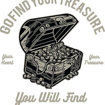 Go Find Your Treasure -  You Will Find Your Heart by flipper42