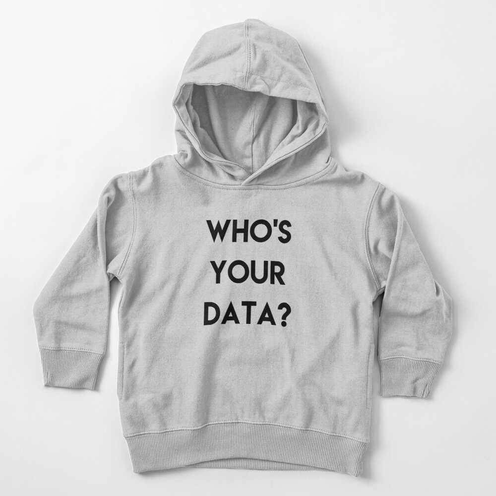 WHO'S YOUR DATA ? Toddler Pullover Hoodie