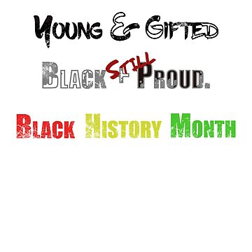 Black History Month Young And Gifted - Men Women Popular TrioHaydos T-Shirt by TrioHaydos