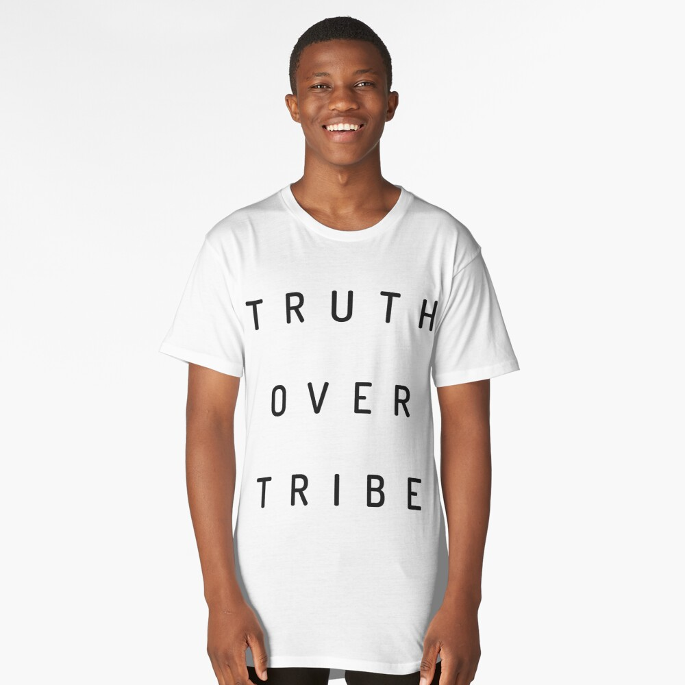 Truth Over Tribe Long T-Shirt Front