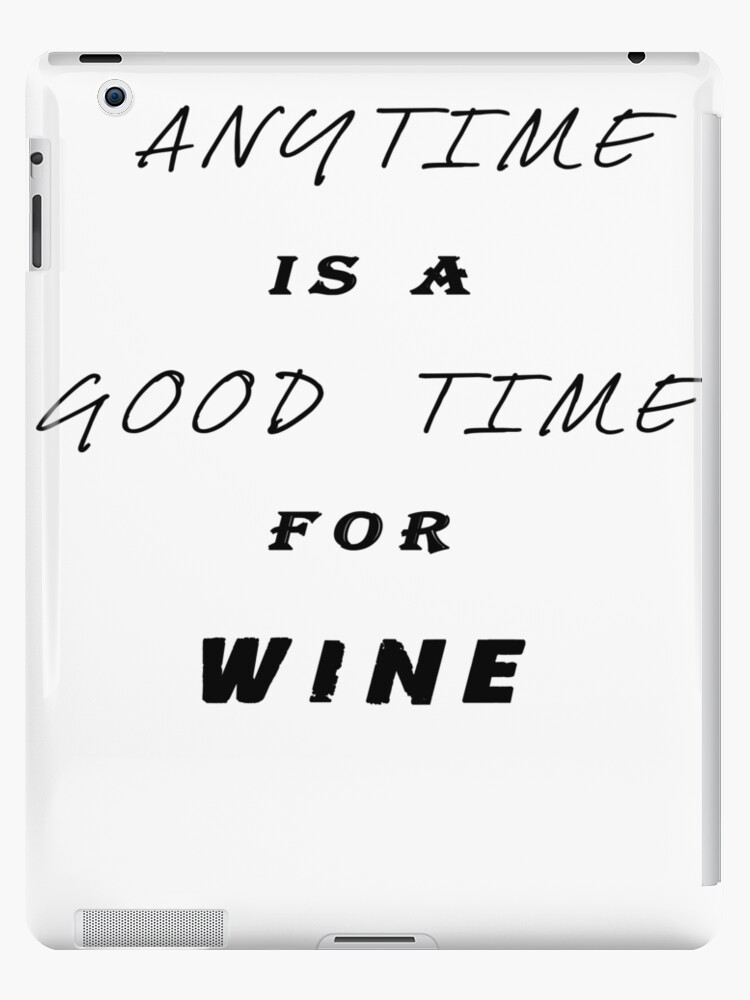 232119431 Anytime is a good time for wine,Funny Shirts Saying ,Novelty T Shirts