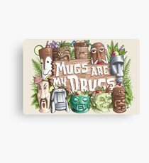 Mugs Are My Drugs Canvas Print