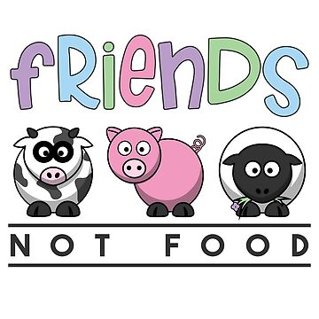Friends Not Food Vegetarian Cow Pig Lamb by blackcatprints