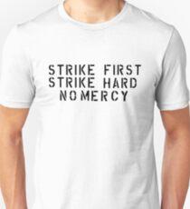 STRIKE FIRST STRIKE HARD NO MERCY Unisex T-Shirt