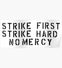 STRIKE FIRST STRIKE HARD NO MERCY Poster