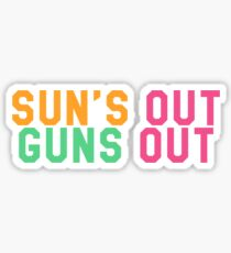 Sun's Out Guns Out Sticker