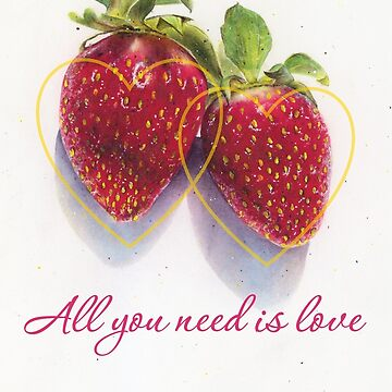 Strawberry Love – All You Need Is Love Art by ElaineCallahan