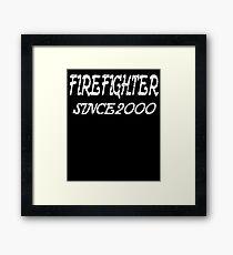 Firefighter Since 2000 Framed Print