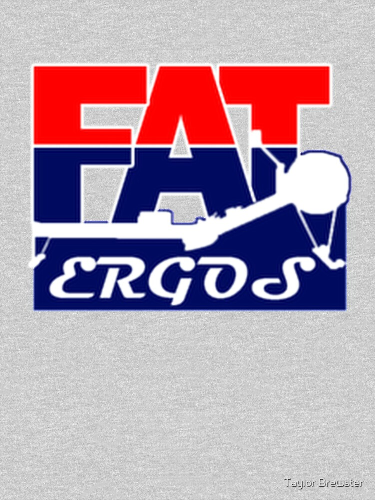 Fat Ergos official products by TaylorBrew