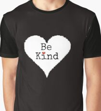 """""""Be Kind"""" - Inspirational Quote Graphic T-Shirt"""