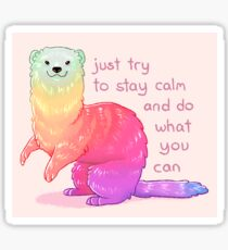 """Just Try to Stay Calm"" Rainbow Ferret Sticker"