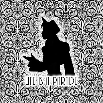Life Is A Parade Silhouette  by LuzECruz