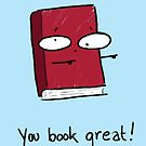 You Book Great! by EmilyFromhage