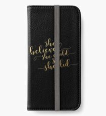 She believed she could so she did... Life Inspirational Quote (Modern Style) iPhone Wallet/Case/Skin