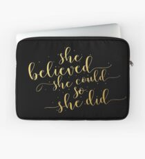 She believed she could so she did... Life Inspirational Quote (Modern Style) Laptop Sleeve