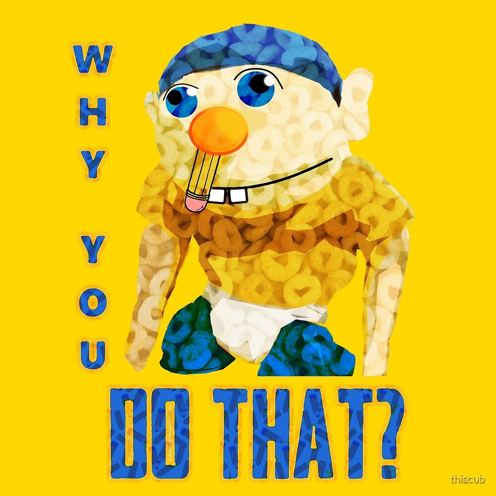 WHY YOU DO THAT? by Zeffy Spader