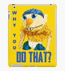 WHY YOU DO THAT? iPad Case/Skin