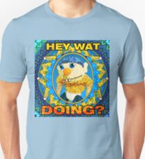 HEY WAT DOING SML Unisex T-Shirt