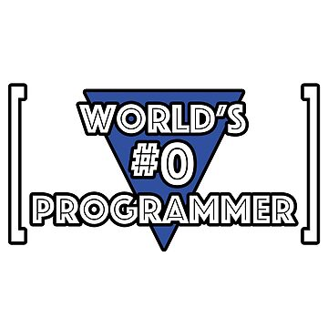 World's #0 Programmer by drizzly