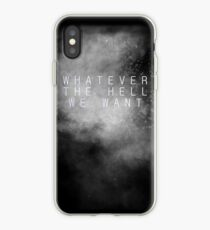 """Whatever the hell we want"" iPhone Case"