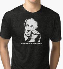 I Know I'm Wright Architecture t shirt Tri-blend T-Shirt