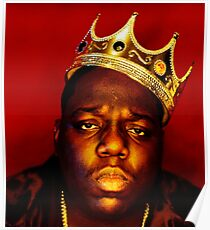 The King Notorious B.I.G Poster