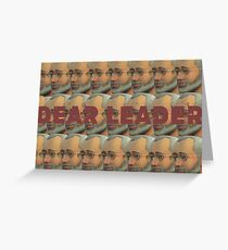 DEAR LEADER II Greeting Card