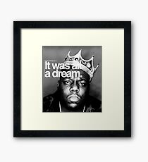 Biggie - It Was All a Dream Framed Print
