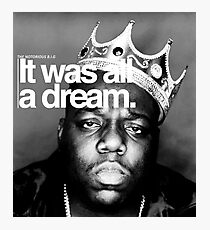Biggie - It Was All a Dream Photographic Print