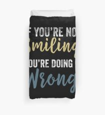 If You're Not Smiling You're Doing It Wrong Alex Wassabi  Duvet Cover