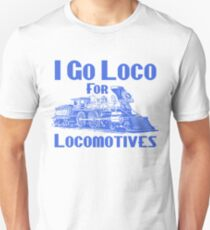 I Go Loco For Locomotives Custom Retro Steam Train Unisex T-Shirt