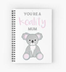 You're a Koality Mum Spiral Notebook