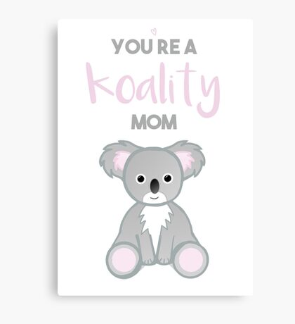 You're a KOALITY mom Canvas Print