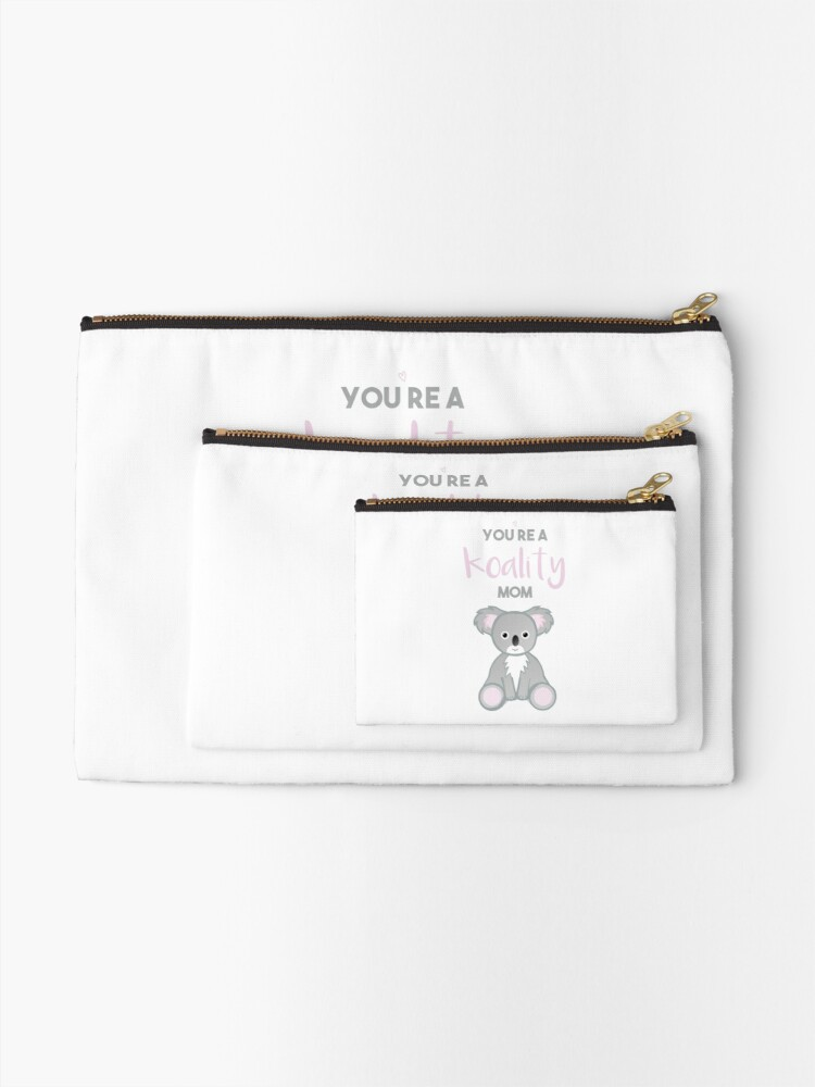Alternate view of You're a KOALITY mom Zipper Pouch