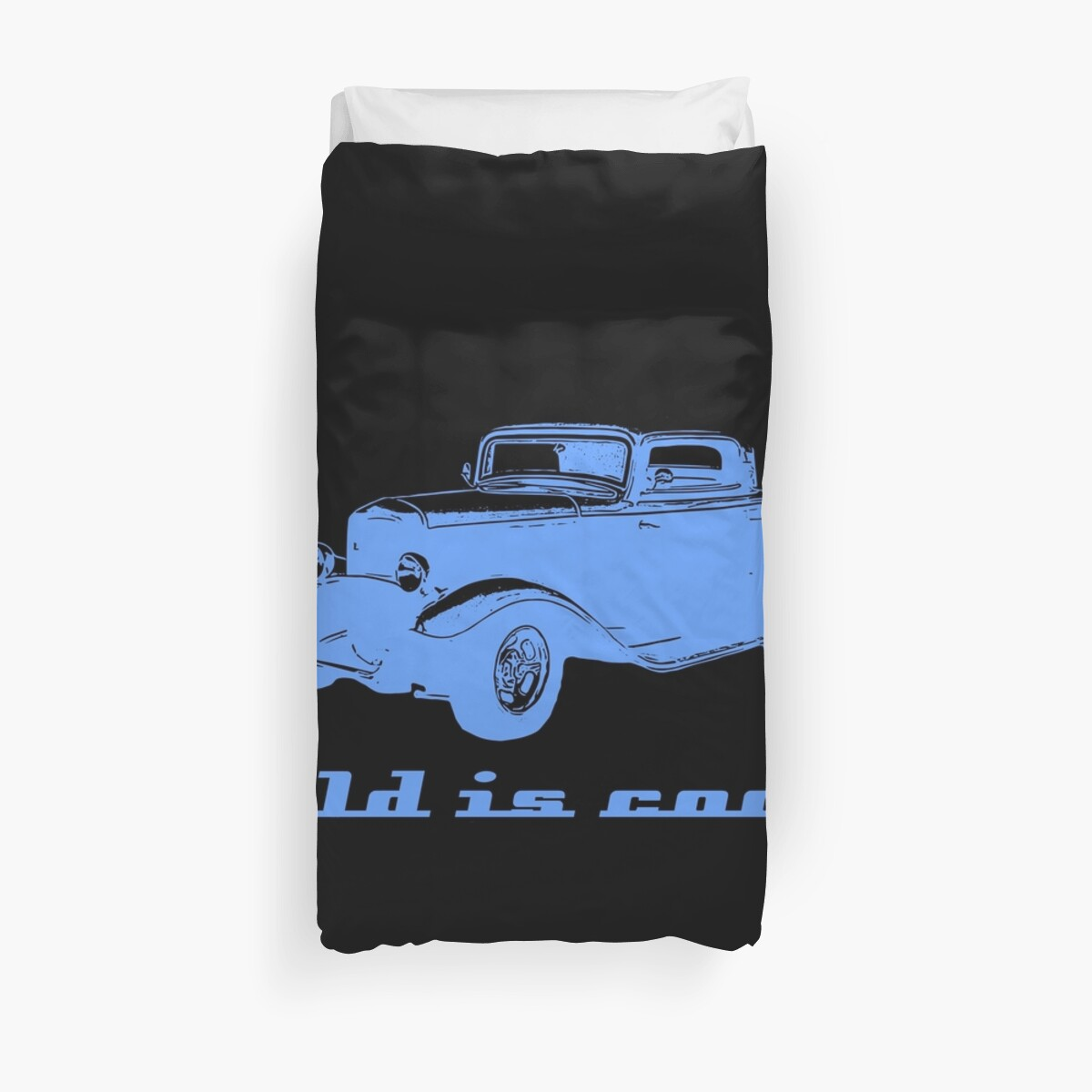 Quot Old Is Cool Custom Hot Rod Car Enthusiast Quot Duvet Cover By