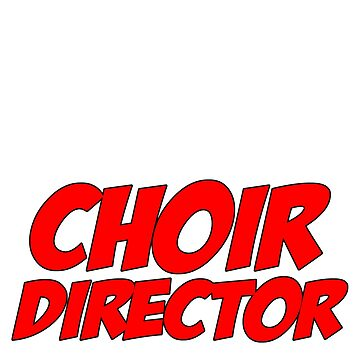 You Can't Scare Me, I'm A Choir Director by SkyCompass18