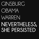 Parks Ginsburg Obama Warren, dennoch beharrte sie von kjanedesigns