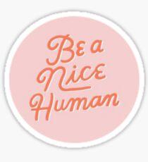 BE A NICE HUMAN xs Sticker