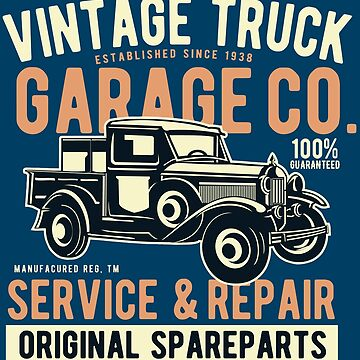 Old American Classic - Vintage Truck Garage Co. - Service And Repair -  Original Parts by flipper42