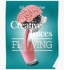 Brain Juice - Get Your Creative Juices FLOWING Poster